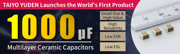 TAIYO YUDEN Launches the World's First Product 1000µF Multilayer Ceramic Capacitors